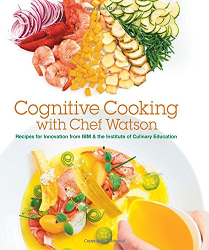 Book Cover: Cognitive Cooking with Chef Watson